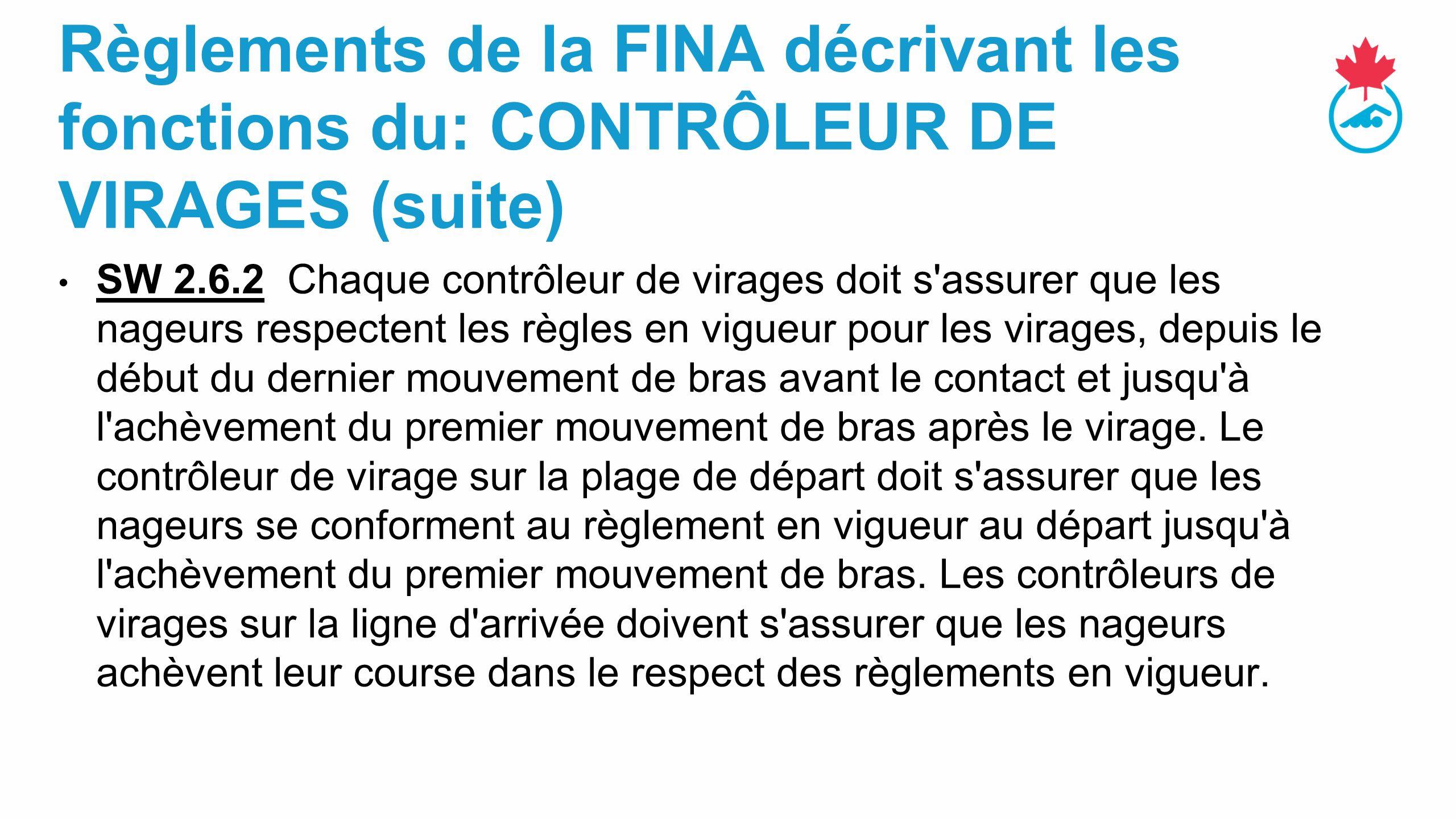 Règlements de la FINA décrivant les fonctions du: CONTRÔLEUR DE VIRAGES (suite)