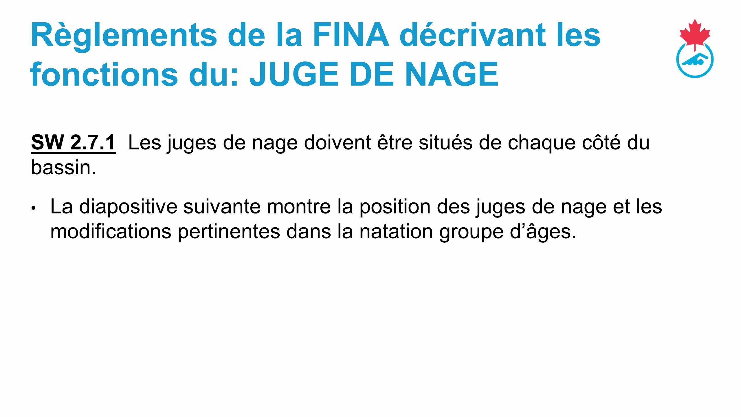 Règlements de la FINA décrivant les fonctions du: JUGE DE NAGE