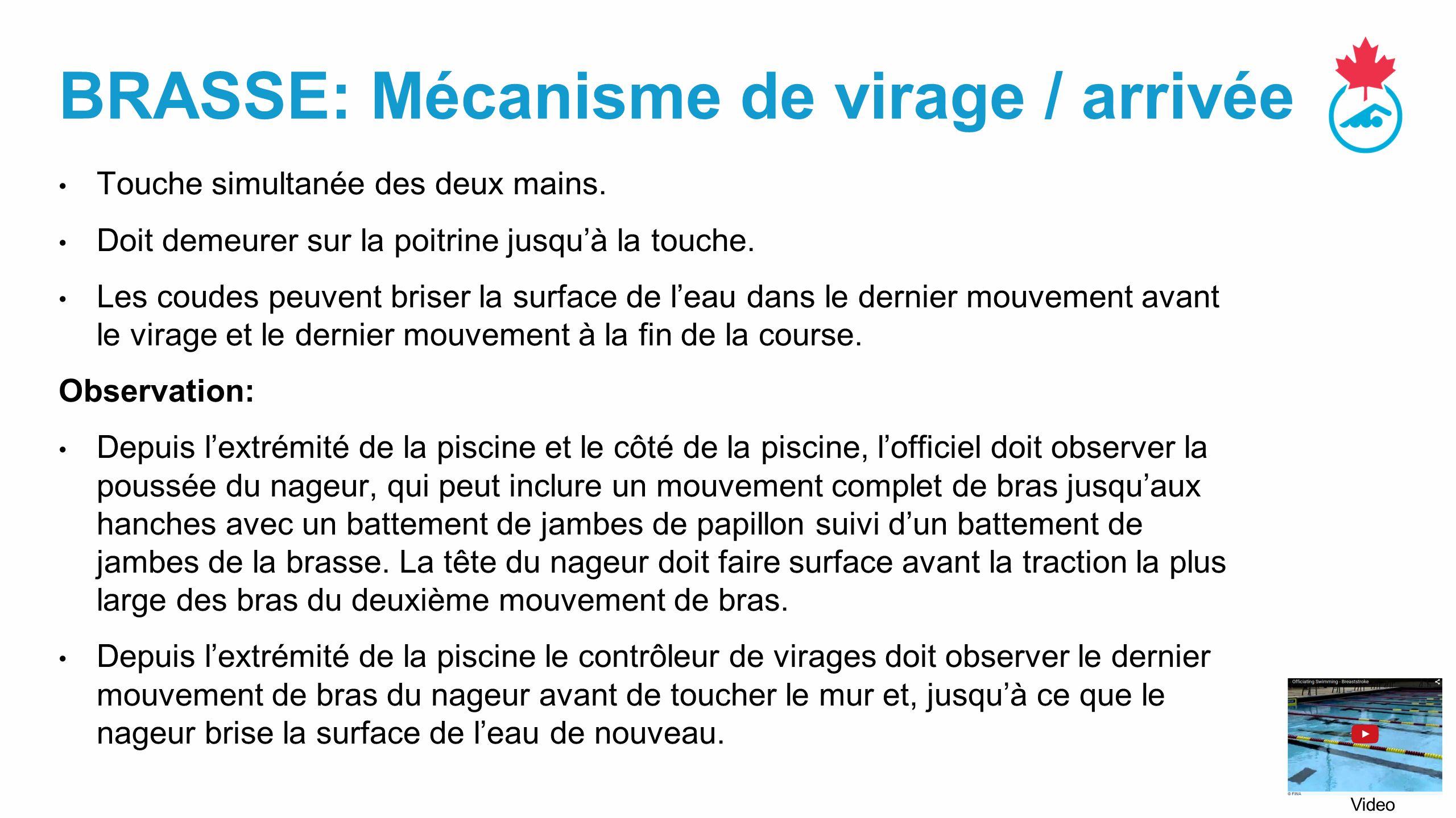 Brasse: Mécanisme de virage / arrivée