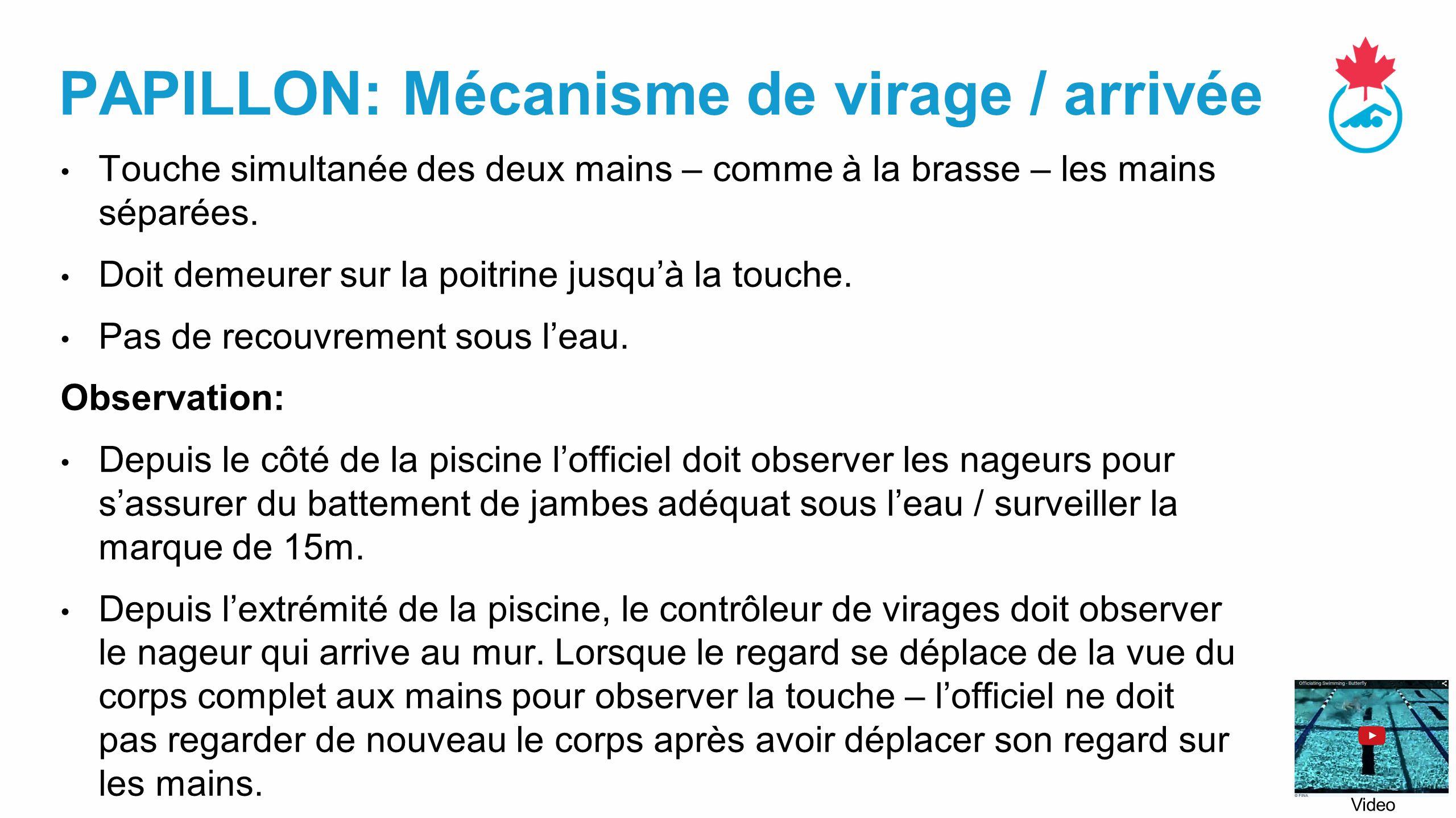 PAPILLON: Mécanisme de virage / arrivée