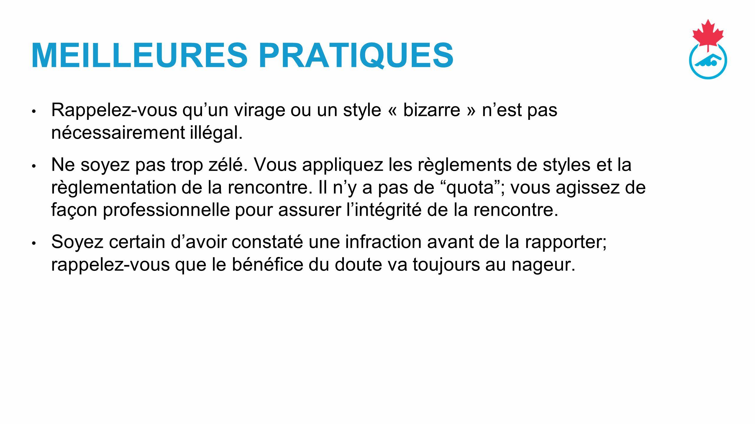 MEILLEURES PRATIQUES Rappelez-vous qu'un virage ou un style « bizarre » n'est pas nécessairement illégal.