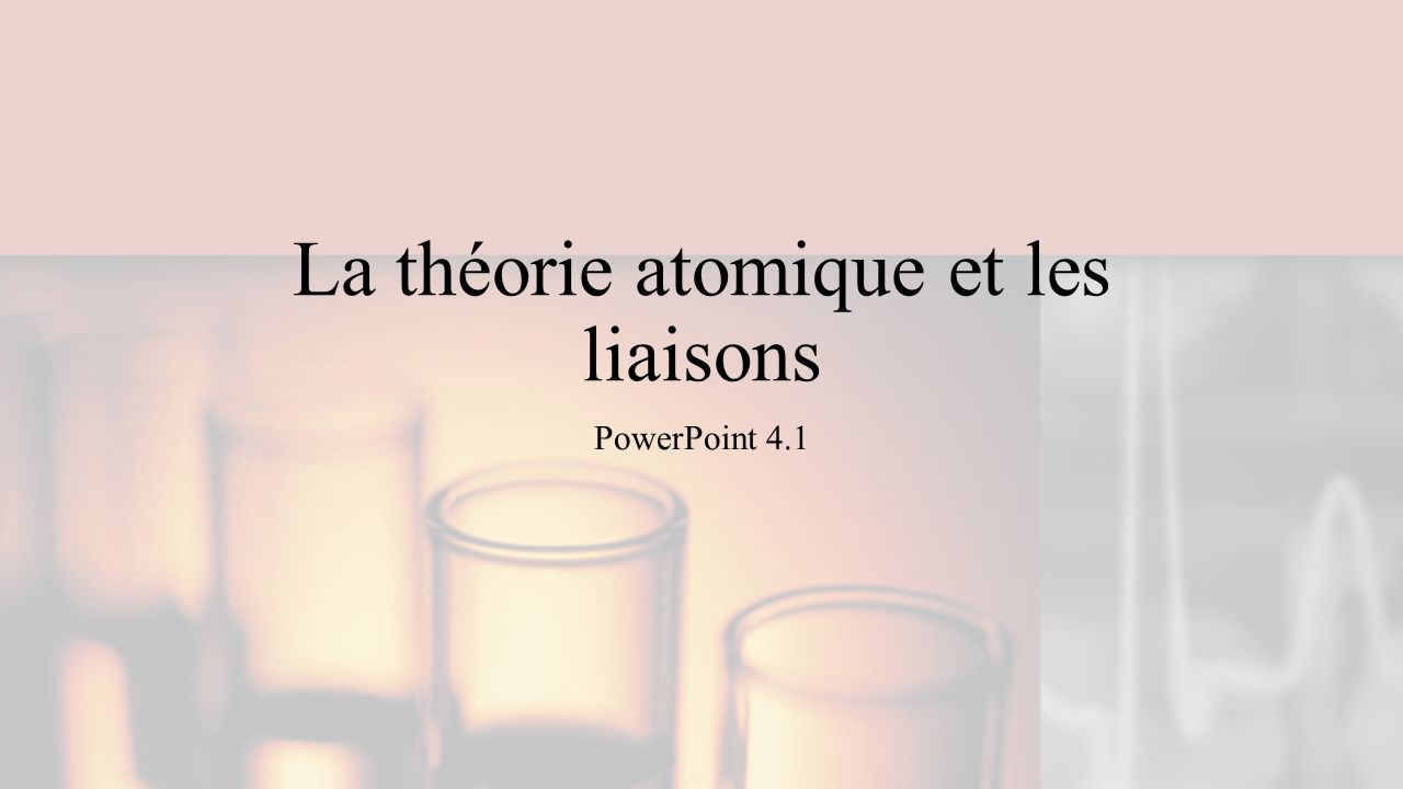 La théorie atomique et les liaisons