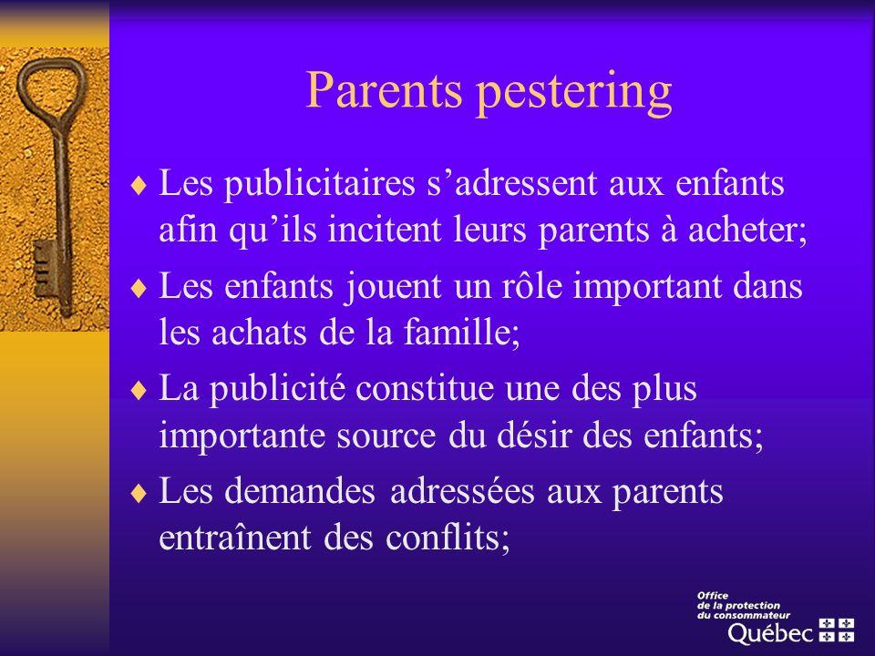 Parents pesteringLes publicitaires s'adressent aux enfants afin qu'ils incitent leurs parents à acheter;