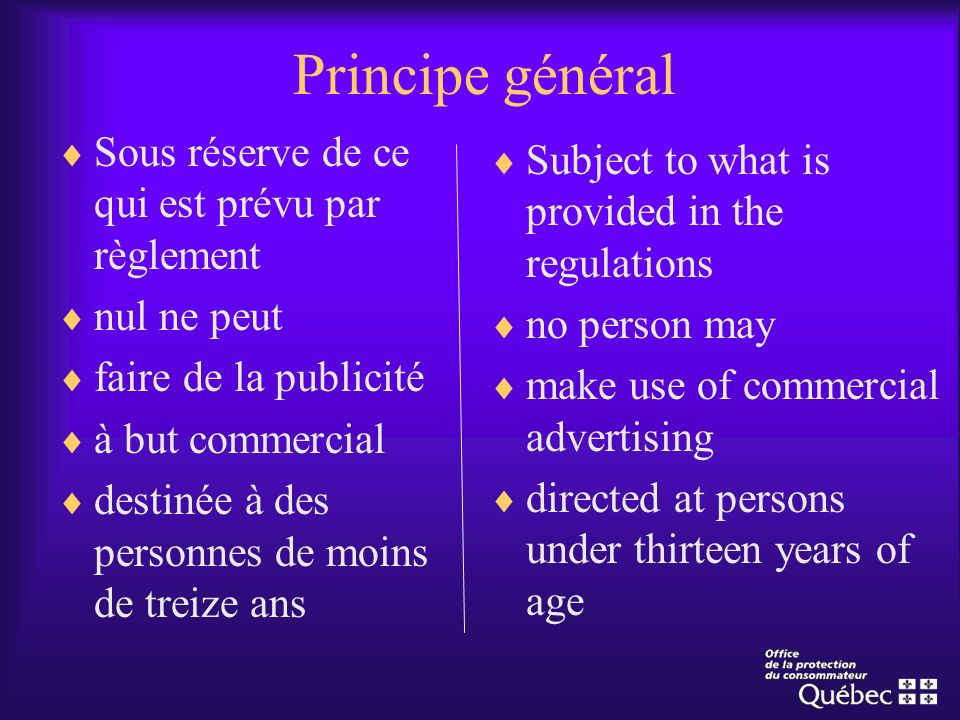 Principe général Sous réserve de ce qui est prévu par règlement