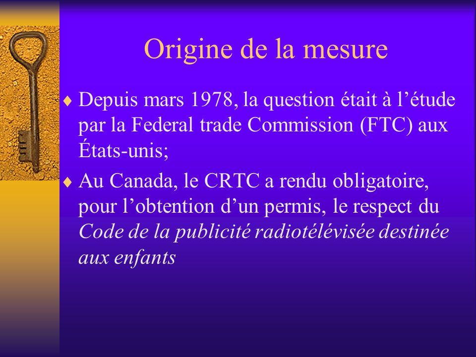Origine de la mesureDepuis mars 1978, la question était à l'étude par la Federal trade Commission (FTC) aux États-unis;