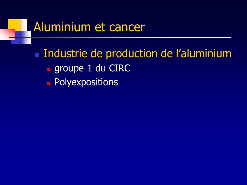 Aluminium et cancer Industrie de production de l'aluminium