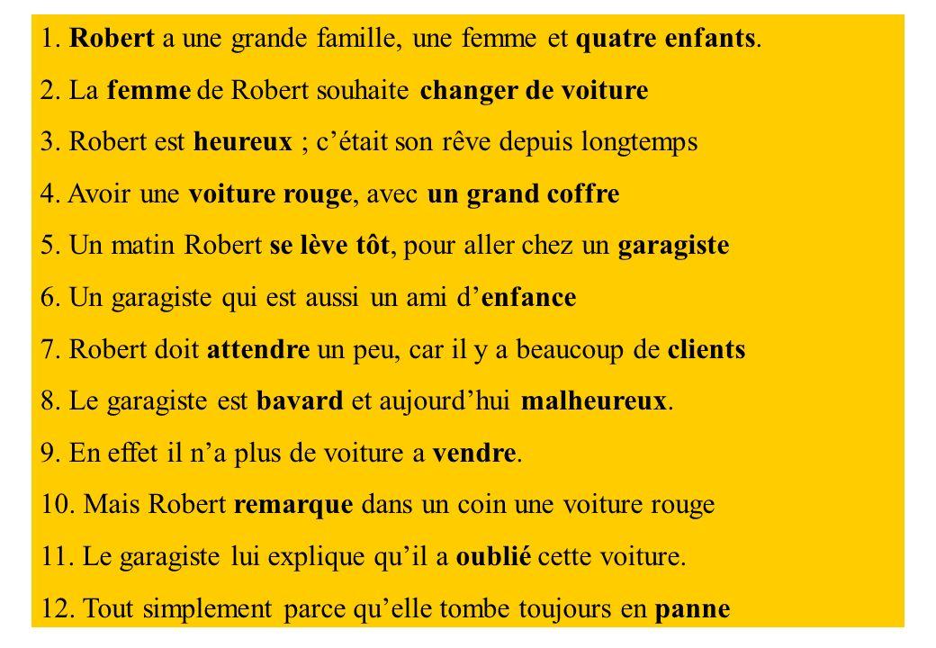 1. Robert a une grande famille, une femme et quatre enfants.