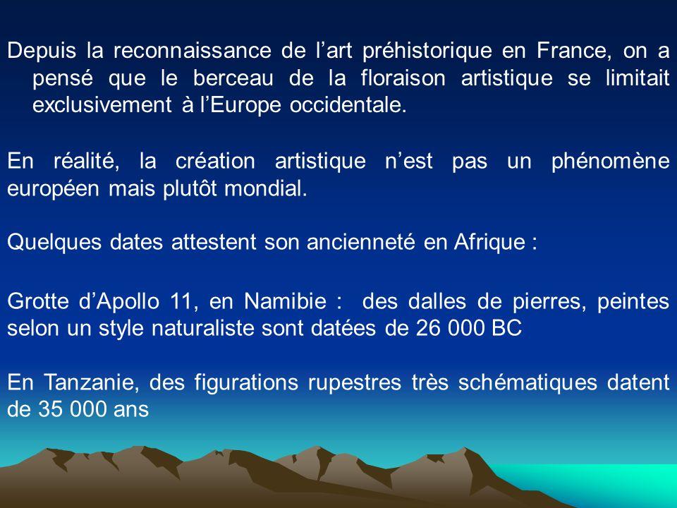 Depuis la reconnaissance de l'art préhistorique en France, on a pensé que le berceau de la floraison artistique se limitait exclusivement à l'Europe occidentale.
