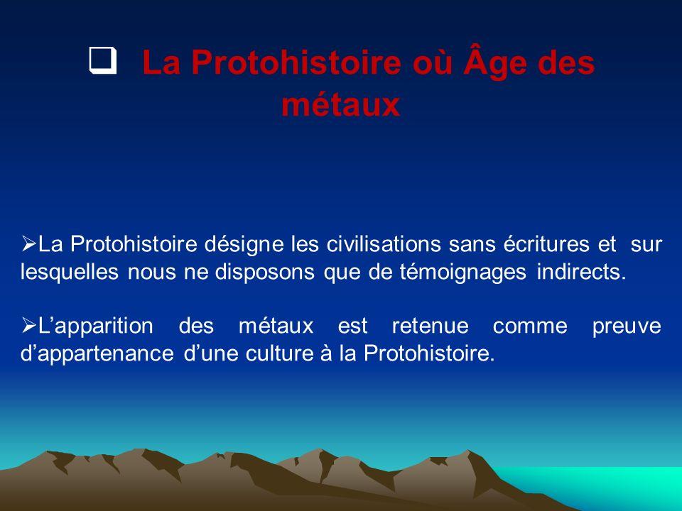 La Protohistoire où Âge des métaux