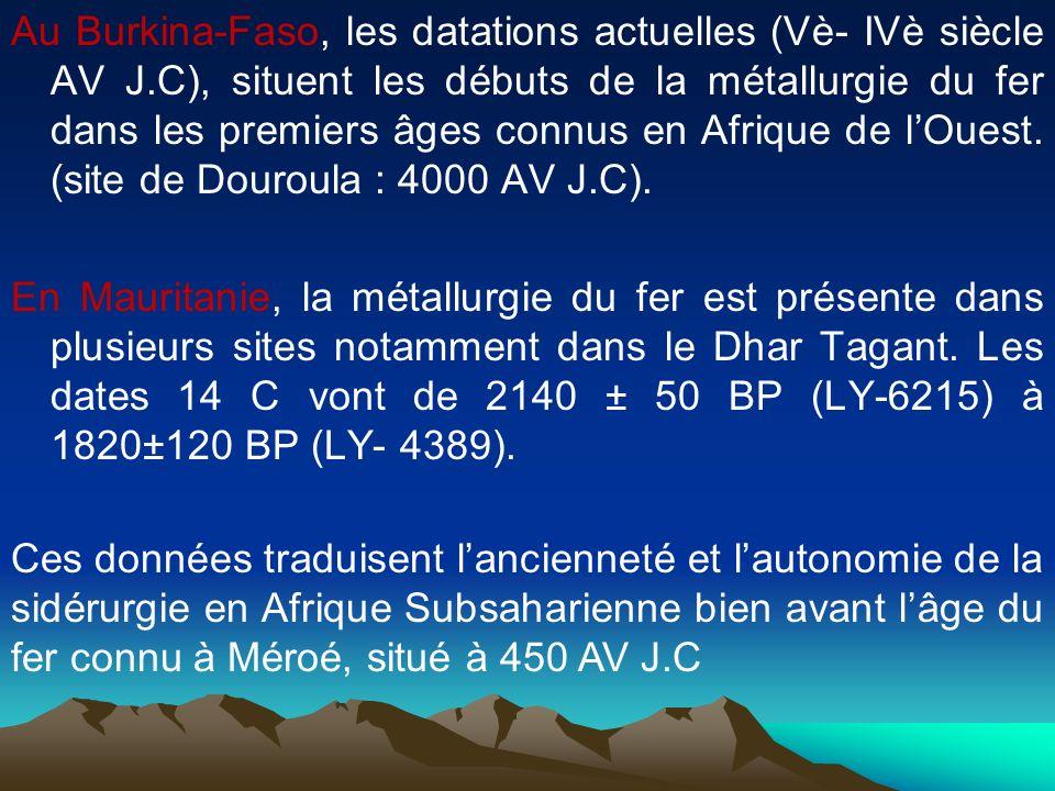 Au Burkina-Faso, les datations actuelles (Vè- IVè siècle AV J