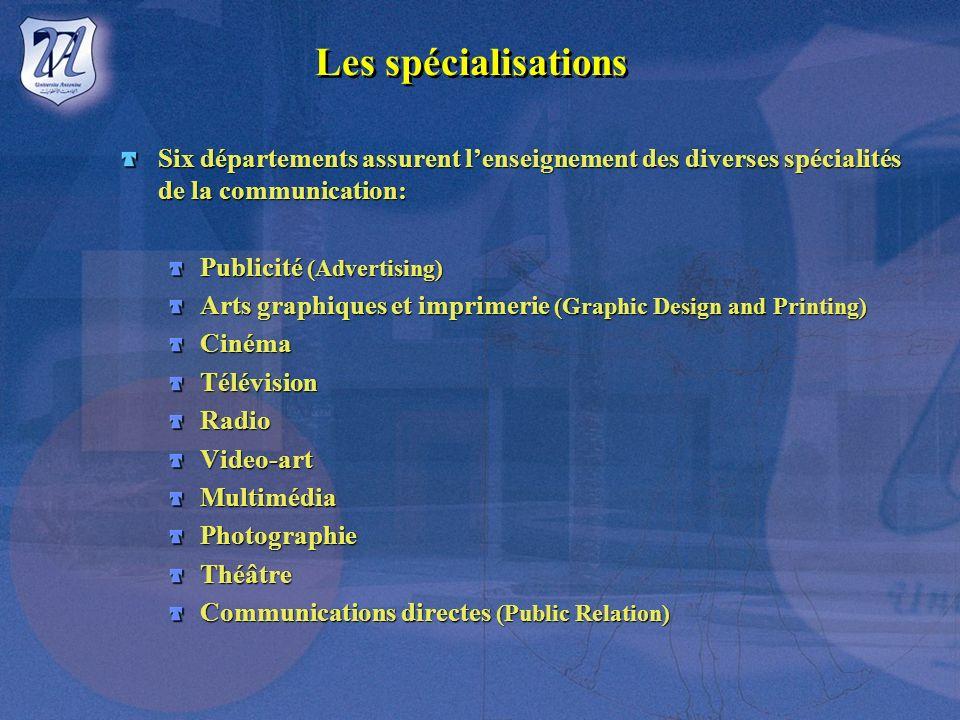 Les spécialisations Six départements assurent l'enseignement des diverses spécialités de la communication: