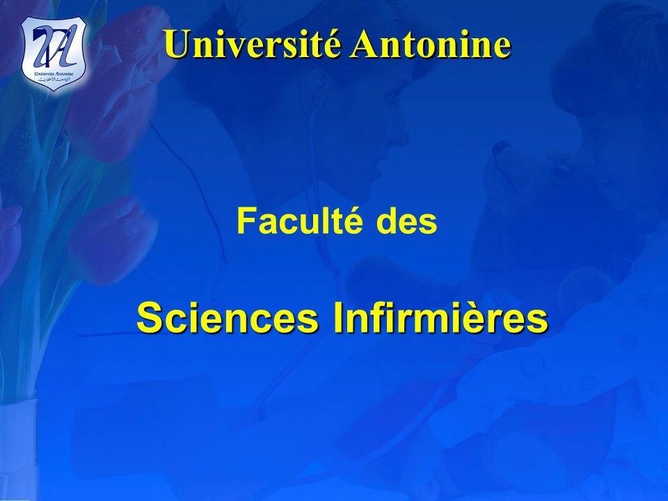 Université Antonine Faculté des Sciences Infirmières