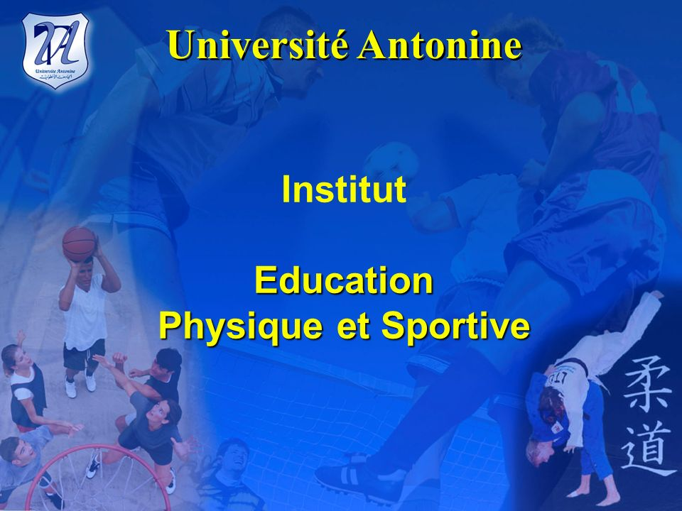 Université Antonine Institut Education Physique et Sportive