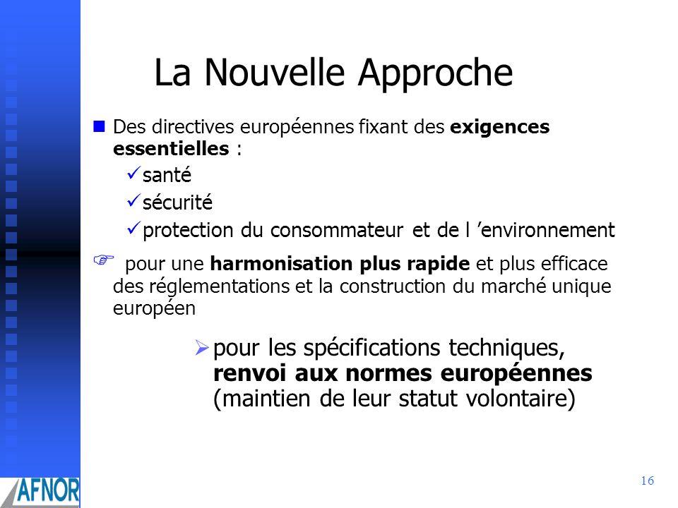 La Nouvelle Approche Des directives européennes fixant des exigences essentielles : santé. sécurité.