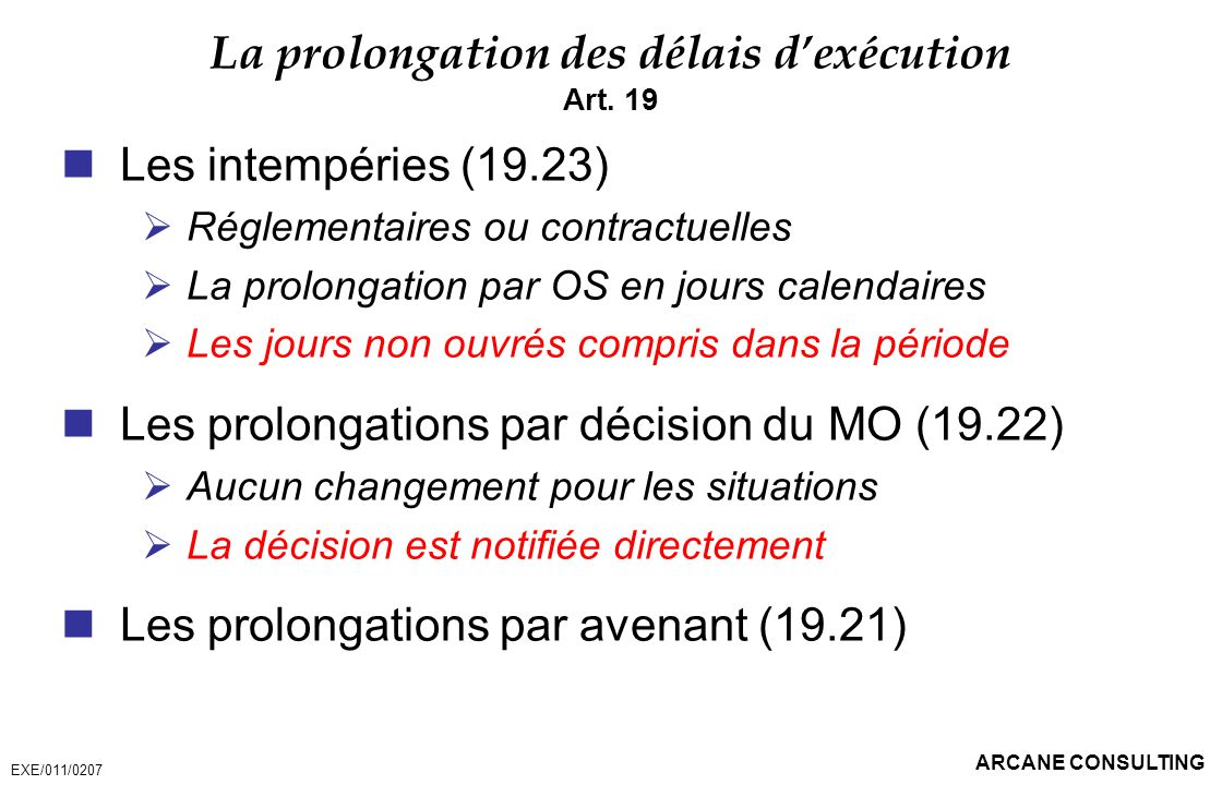 La prolongation des délais d'exécution