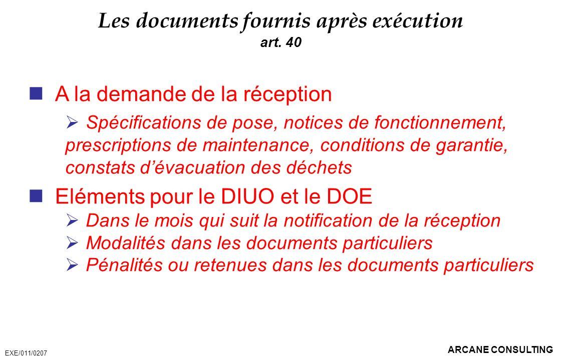 Les documents fournis après exécution