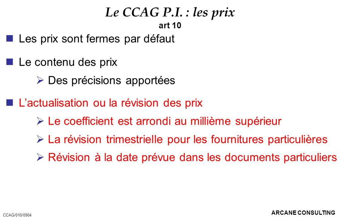 Le CCAG P.I. : les prix Les prix sont fermes par défaut