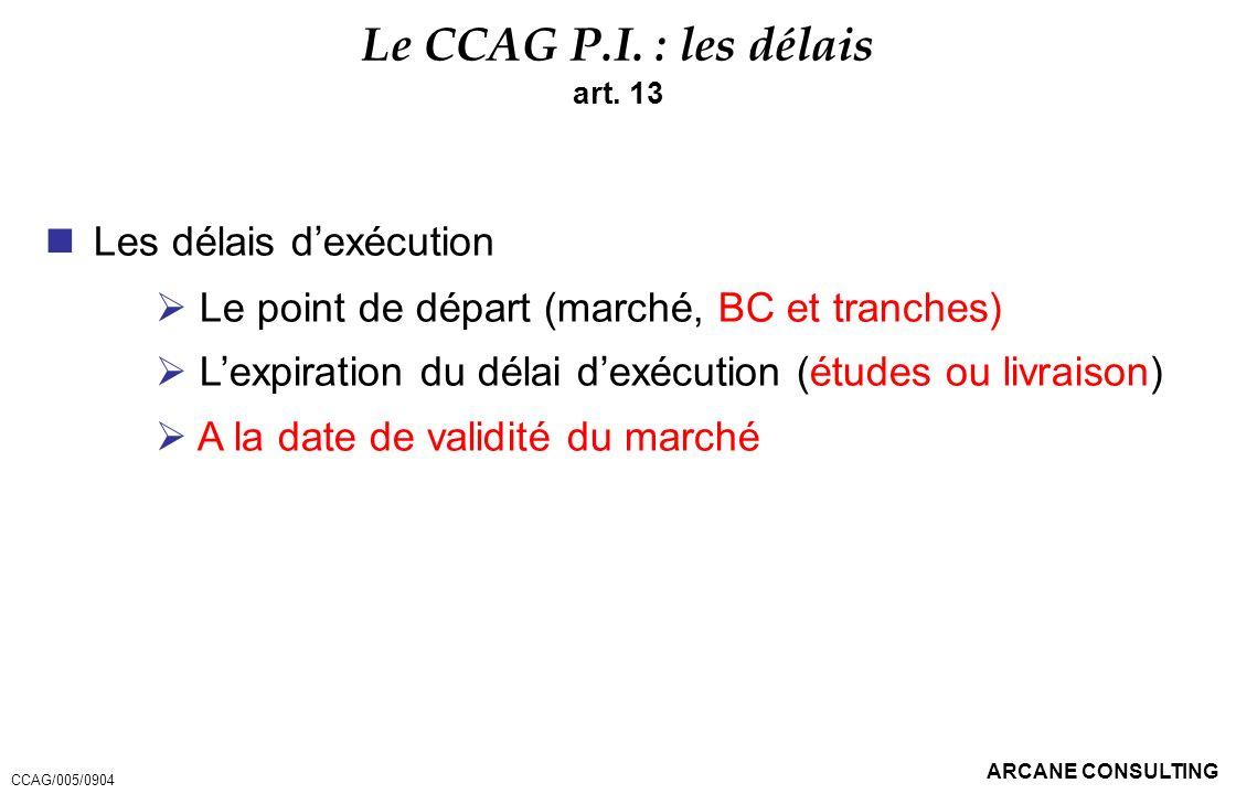 Le CCAG P.I. : les délais Les délais d'exécution