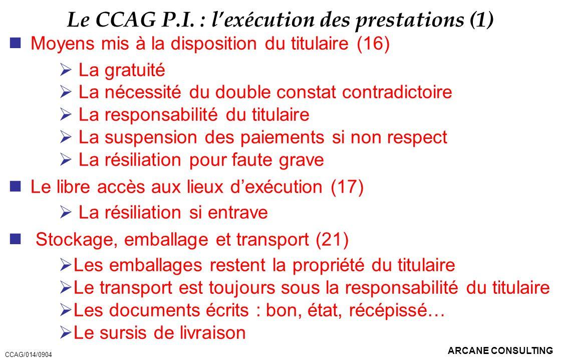 Le CCAG P.I. : l'exécution des prestations (1)
