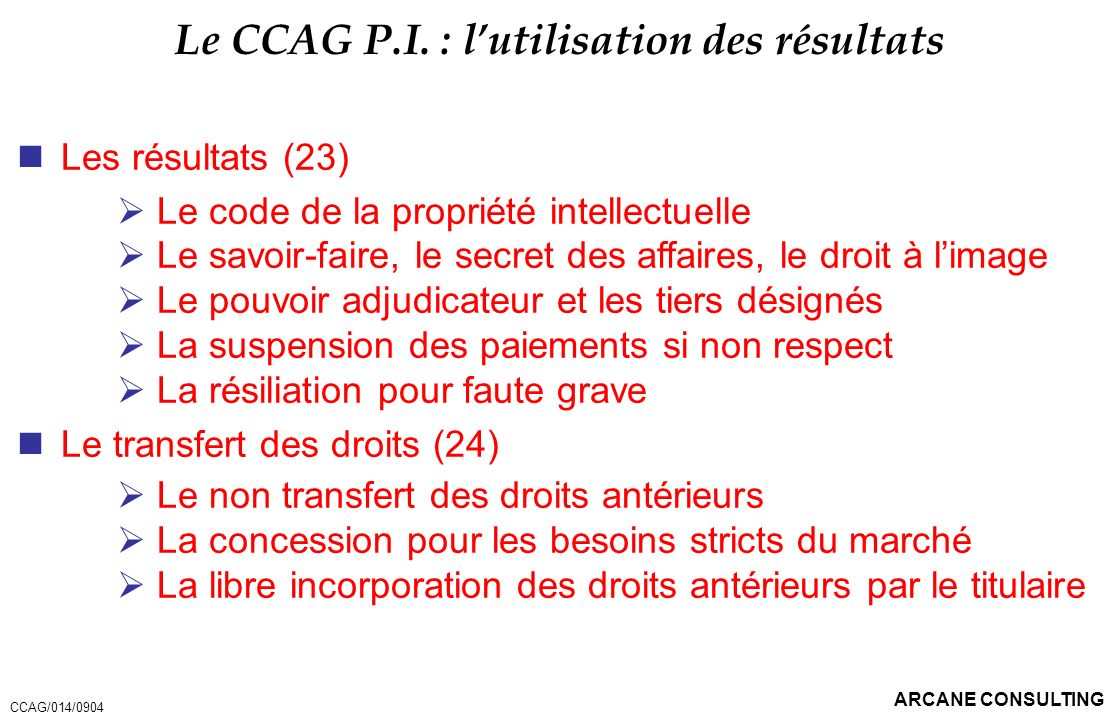 Le CCAG P.I. : l'utilisation des résultats