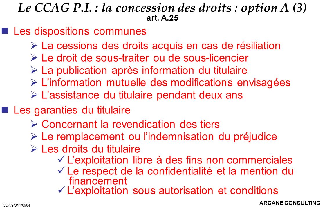 Le CCAG P.I. : la concession des droits : option A (3)
