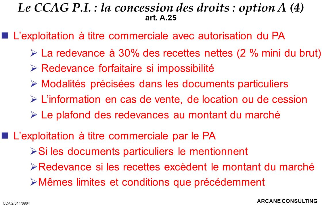 Le CCAG P.I. : la concession des droits : option A (4)