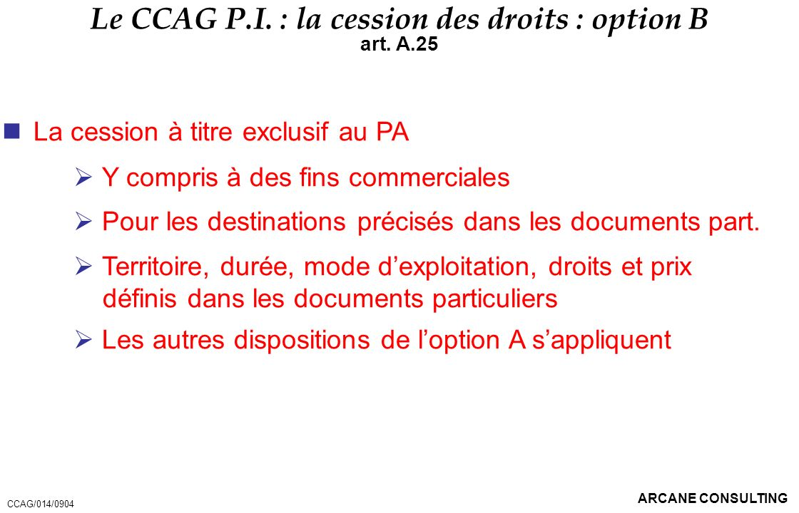 Le CCAG P.I. : la cession des droits : option B