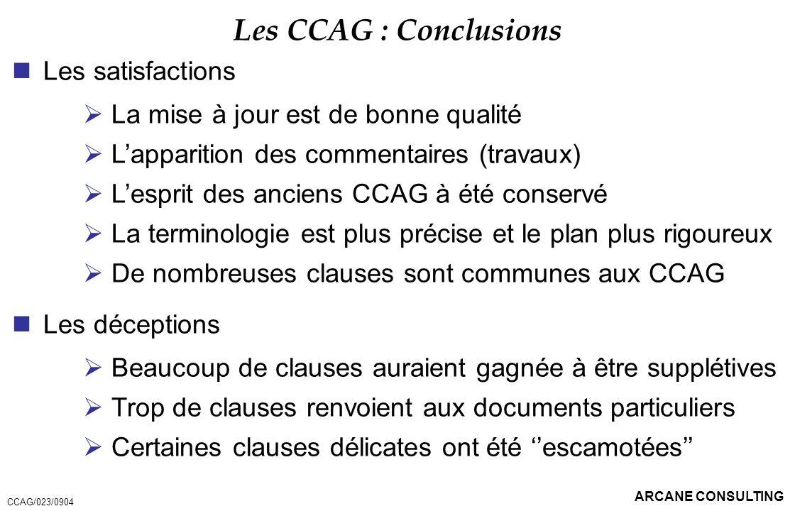 Les CCAG : Conclusions Les satisfactions
