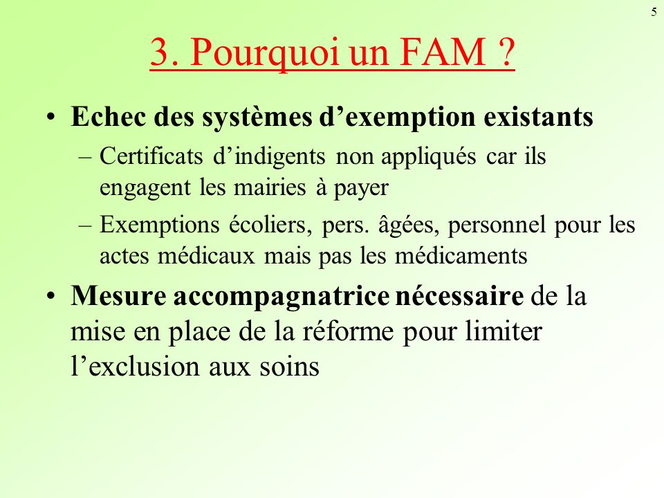 3. Pourquoi un FAM Echec des systèmes d'exemption existants
