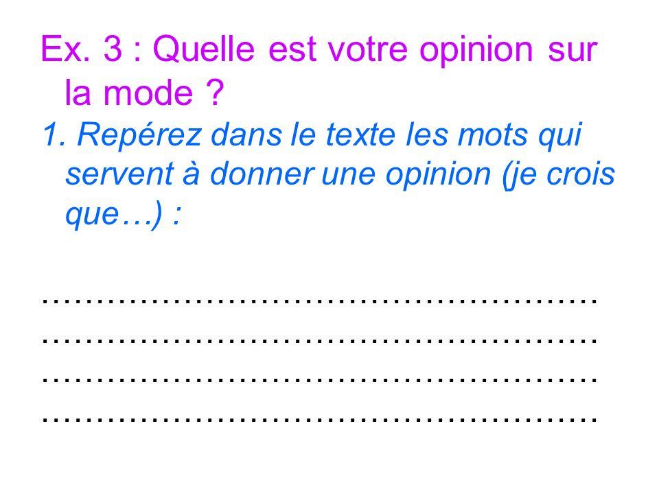 Ex. 3 : Quelle est votre opinion sur la mode