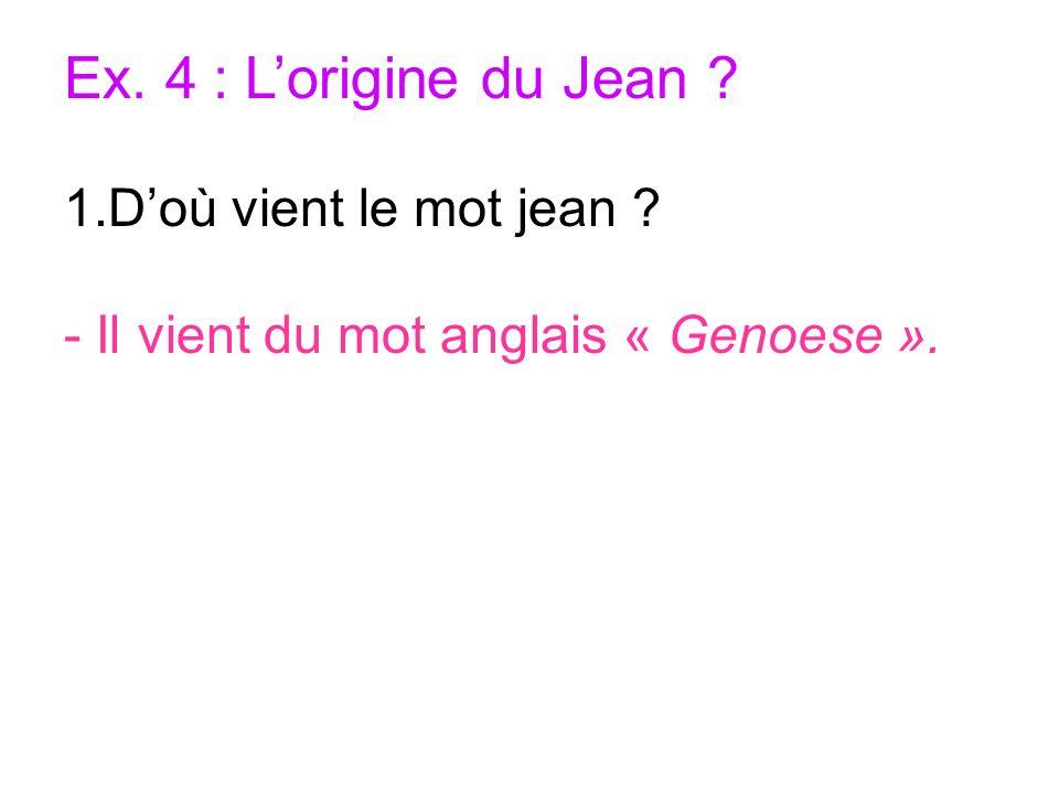 Ex. 4 : L'origine du Jean D'où vient le mot jean