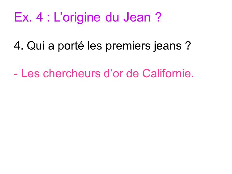 Ex. 4 : L'origine du Jean 4. Qui a porté les premiers jeans