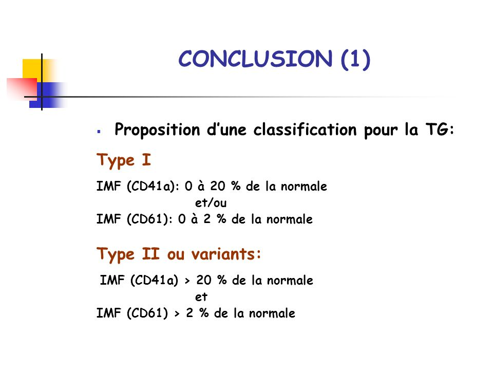 CONCLUSION (1) Proposition d'une classification pour la TG: Type I