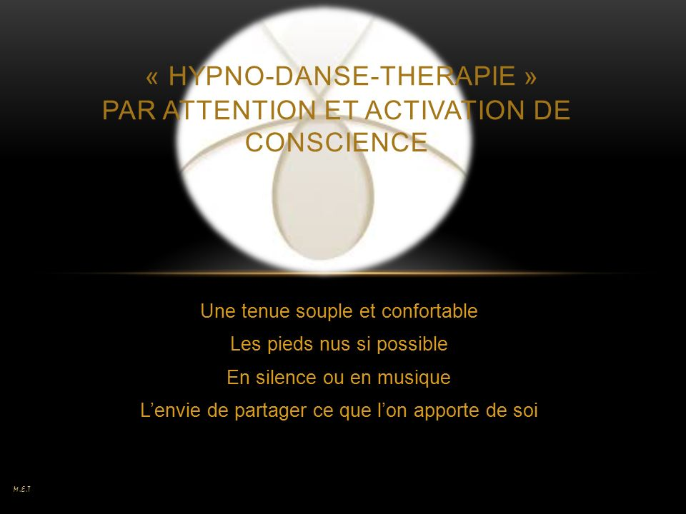 « HYPNO-DANSE-THERAPIE » PAR ATTENTION ET ACTIVATION DE CONSCIENCE