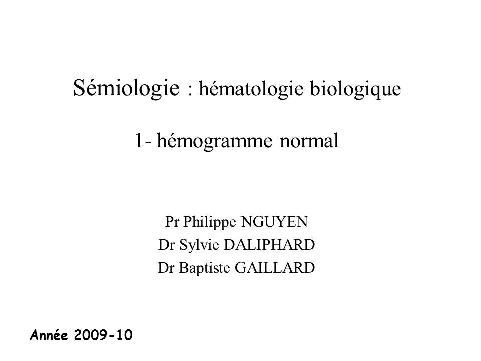 Sémiologie : hématologie biologique 1- hémogramme normal