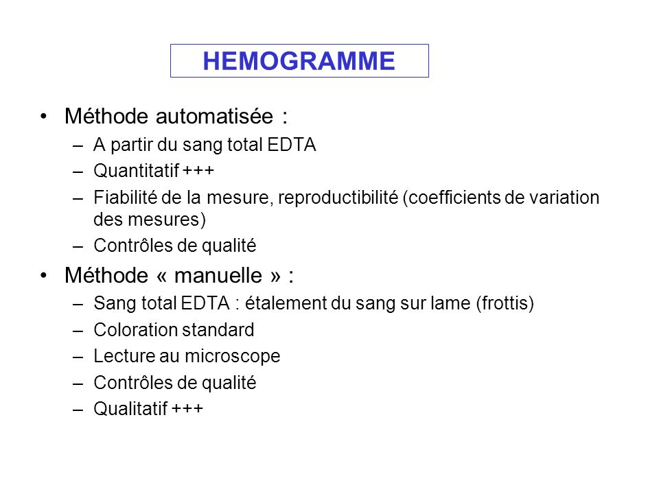 HEMOGRAMME Méthode automatisée : Méthode « manuelle » :