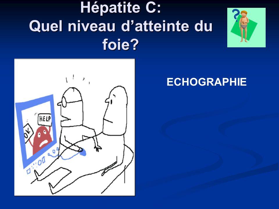 Hépatite C: Quel niveau d'atteinte du foie
