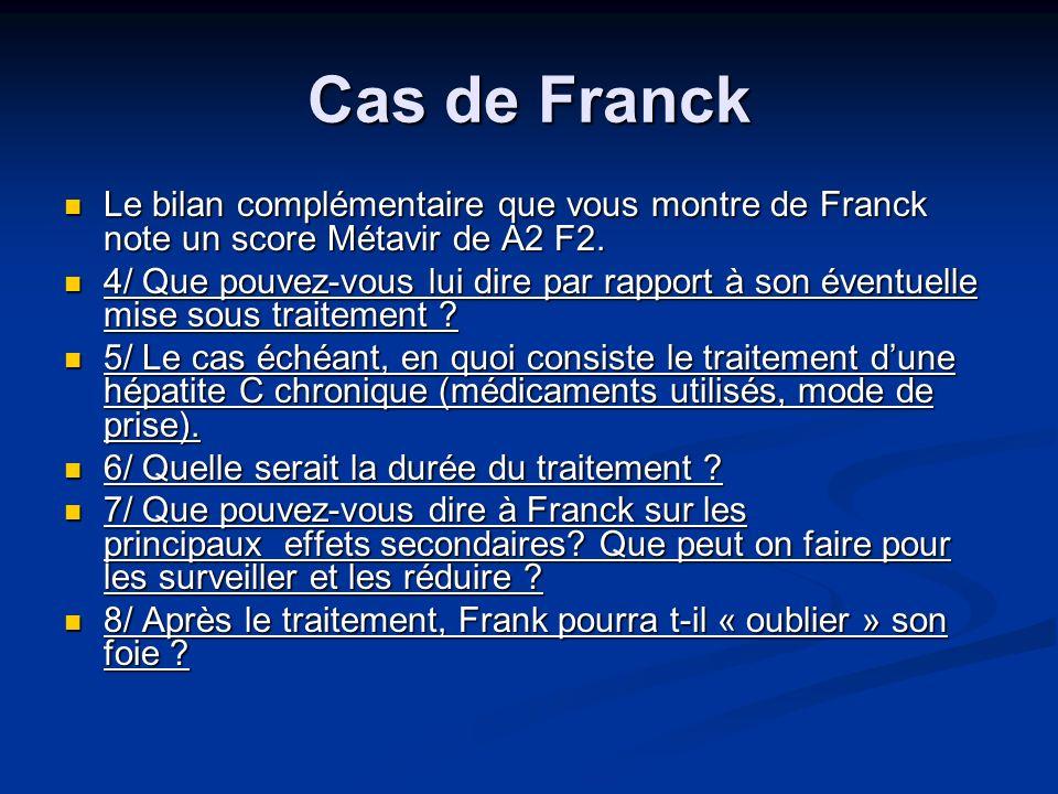 Cas de Franck Le bilan complémentaire que vous montre de Franck note un score Métavir de A2 F2.