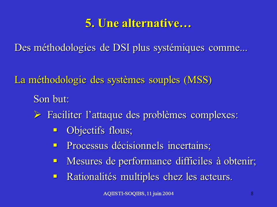 5. Une alternative… Des méthodologies de DSI plus systémiques comme...
