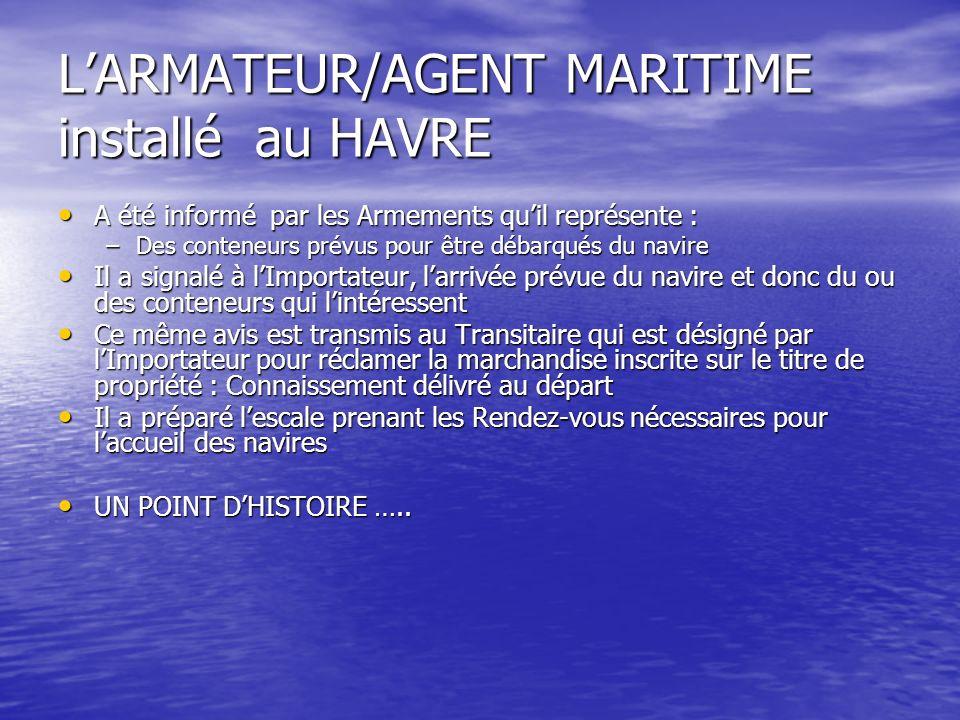 L'ARMATEUR/AGENT MARITIME installé au HAVRE