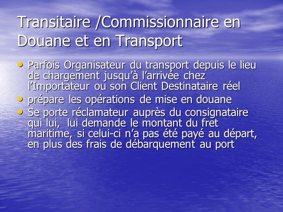 Transitaire /Commissionnaire en Douane et en Transport