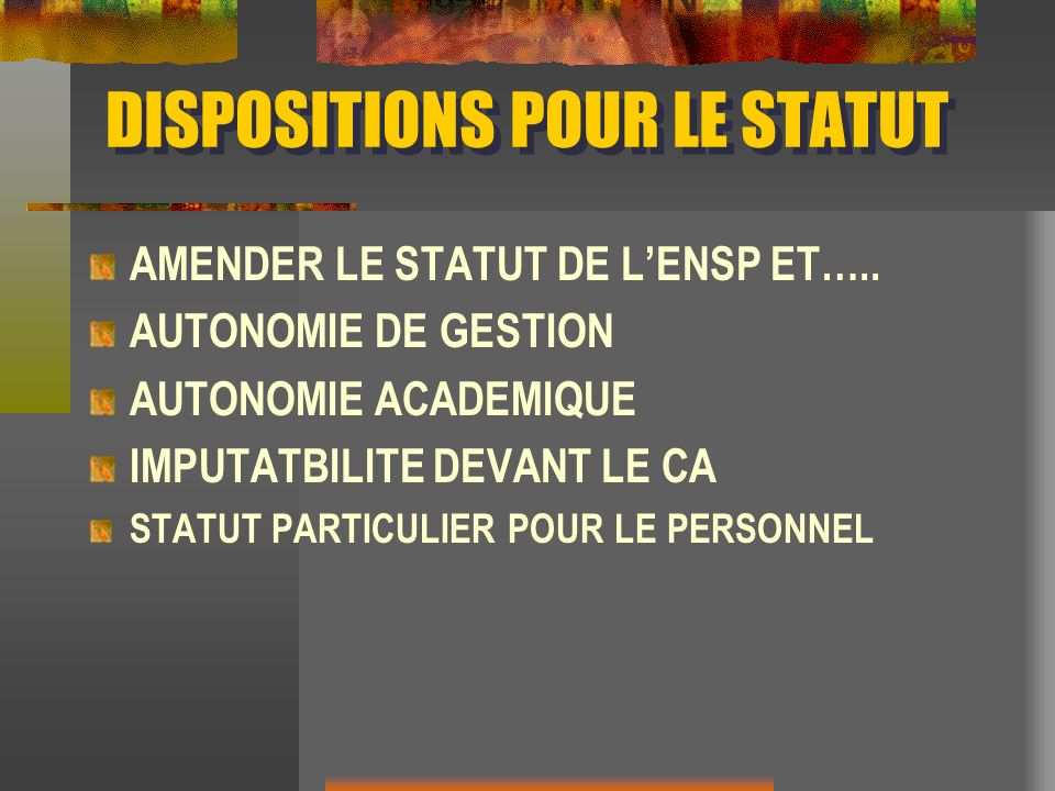 DISPOSITIONS POUR LE STATUT