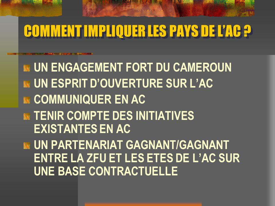 COMMENT IMPLIQUER LES PAYS DE L'AC