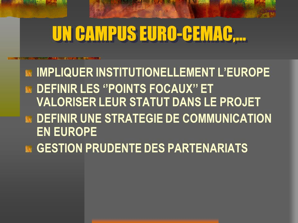 UN CAMPUS EURO-CEMAC,… IMPLIQUER INSTITUTIONELLEMENT L'EUROPE