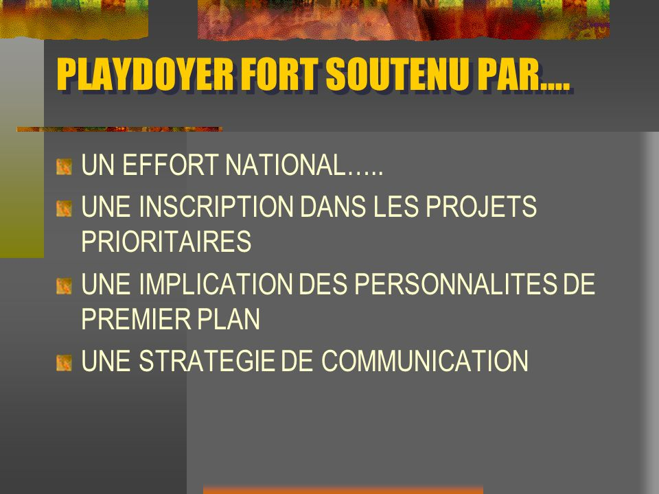 PLAYDOYER FORT SOUTENU PAR….