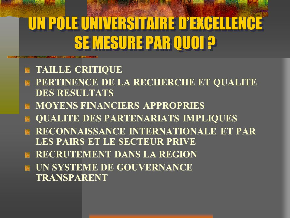 UN POLE UNIVERSITAIRE D'EXCELLENCE SE MESURE PAR QUOI