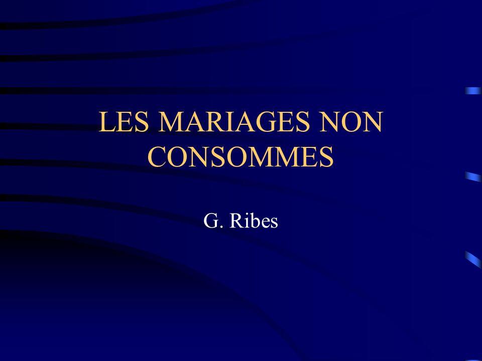 LES MARIAGES NON CONSOMMES