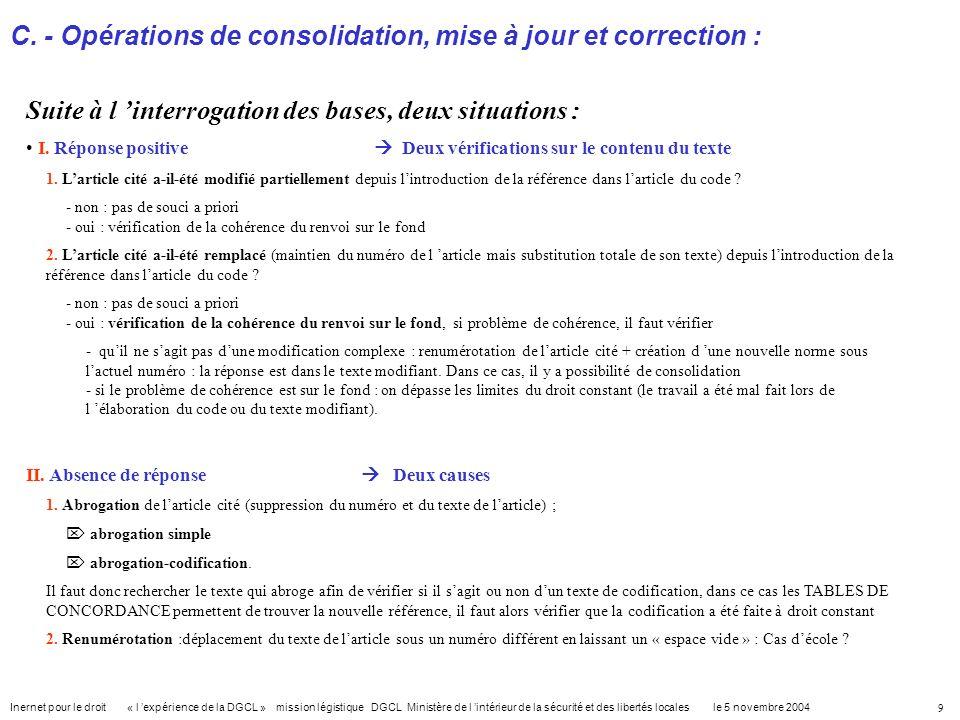 C. - Opérations de consolidation, mise à jour et correction :