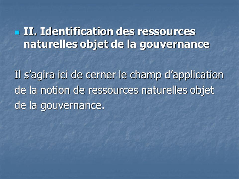 II. Identification des ressources naturelles objet de la gouvernance