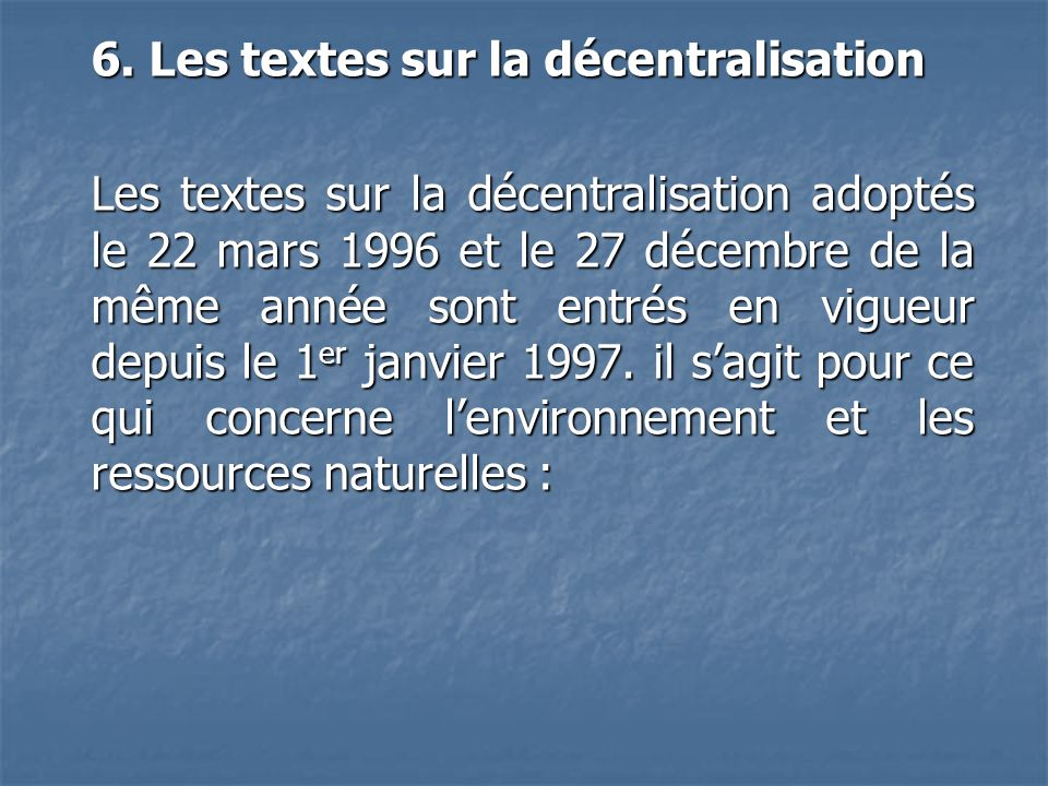 6. Les textes sur la décentralisation